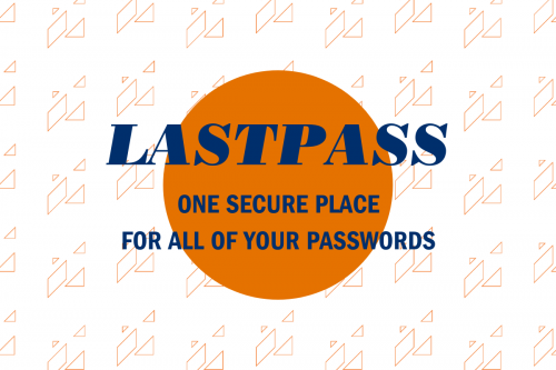 LastPass: One Secure Place for All of Your Passwords